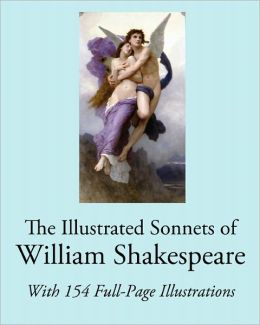 The Illustrated Sonnets of William Shakespeare: With 154 Full-Page Illustrations