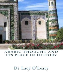 Arabic Thought and Its Place in History