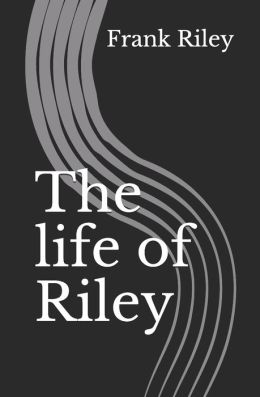 The life of Riley