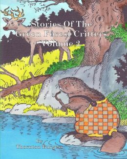 Stories of the Green Forest Critters: Volume 2