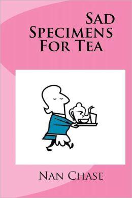Sad Specimens For Tea