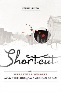 Shortcut: The Seeberville Murders and the Dark Side of the American Dream