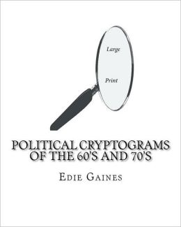 Political Cryptograms of the 60's And 70's