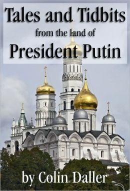 Tales and Tidbits from the land of President Putin