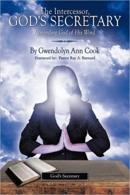 The Intercessor, God's Secretary