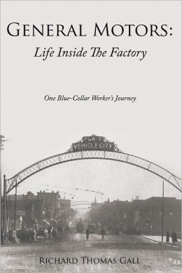 General Motors: Life Inside The Factory: One Blue-Collar Worker's Journey