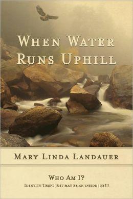 When Water Runs UpHill
