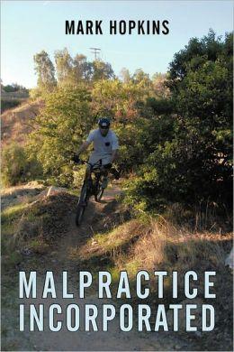 Malpractice Incorporated