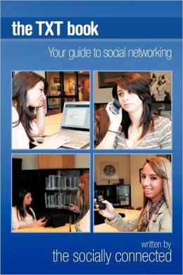 The TXT Book: Your guide to social networking