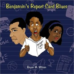 Benjamin's Report Card Blues