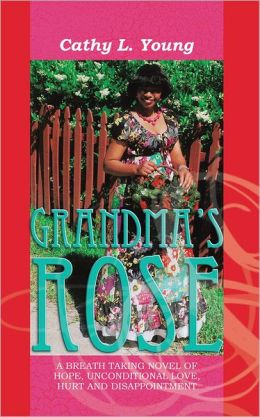 Grandma's Rose: The Beginning of Christine's Life and Rose