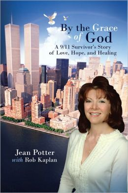 By the Grace of God: ?A 9/11 Survivor?s Story of Love, Hope, and Healing?