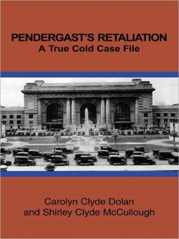 PENDERGAST'S RETALIATION: A True Cold Case File