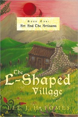 The L-Shaped Village: Book One: Art And The Artisans