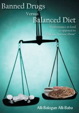 Banned Drugs Versus Balanced Diet: