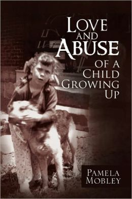 Love and Abuse of a Child Growing Up