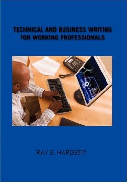 Technical And Business Writing For Working Professionals