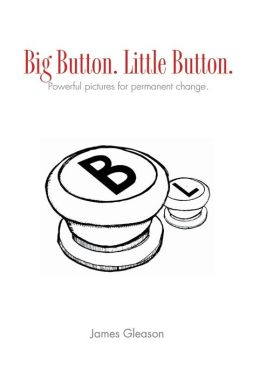 Big Button. Little Button.: picture That Help James Gleason