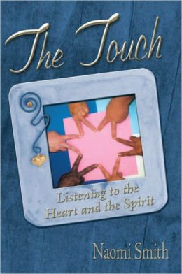 THE TOUCH: LISTENING TO THE HEART AND THE SPIRIT