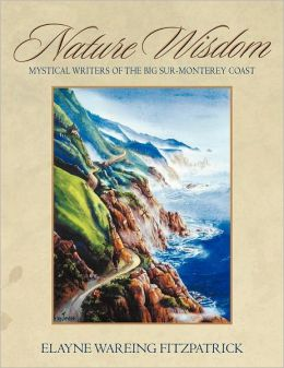 NATURE WISDOM: MYSTICAL WRITERS OF THE BIG SUR-MONTEREY COAST