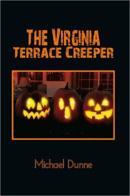 The Virginia Terrace Creeper: A Halloween Story