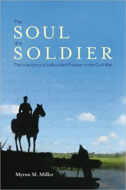 The Soul of a Soldier:The True Story of a Mounted Pioneer in the Civil War