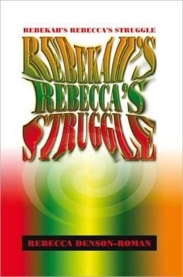 Rebekah-Rebecca's Struggle