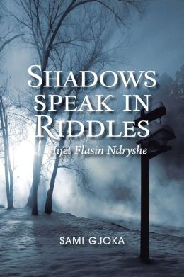 Shadows Speak In Riddles: Hijet Flasin Ndryshe