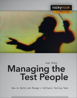 Managing the Test People: A Guide to Practical Technical Management