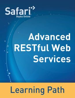 Advanced RESTful Web Services: A Safari Tutorial