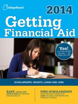 Getting Financial Aid 2014: All-New Eighth Edition