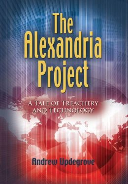 The Alexandria Project: A Tale of Treachery and Technology