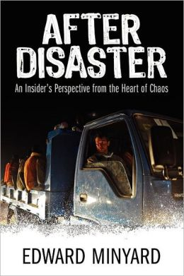 After Disaster: An Insider's Perspective from the Heart of Chaos