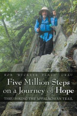 Five Million Steps on a Journey of Hope: Thru-Hiking the Appalachian Trail