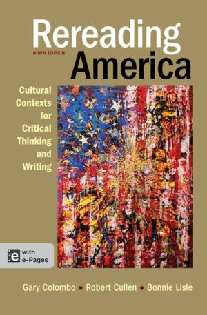 Rereading America: Cultural Contexts for Critical Thinking and Writing / Edition 9