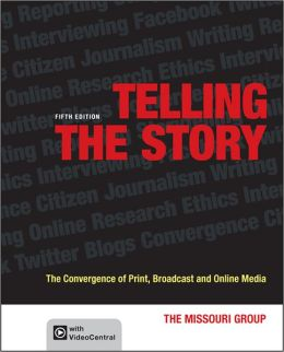Telling the Story: The Convergence of Print, Broadcast and Online Media