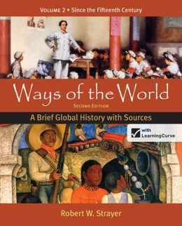 Loose-leaf Version of Ways of the World: A Brief Global History with Sources, Volume 2
