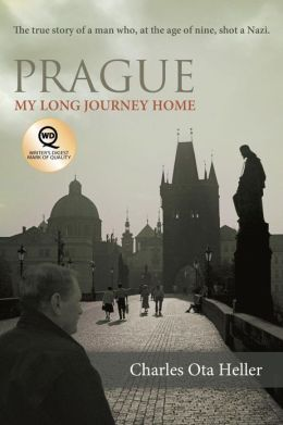 Prague: My Long Journey Home A Memoir of Survival, Denial, and Redemption
