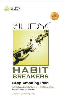 Dr. Judy's Habit Breakers Stop Smoking Plan: Cold Turkey or Gradual Withdrawal - With or Without the e-Cigarette