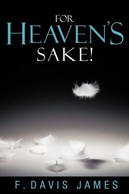 For Heaven's Sake!