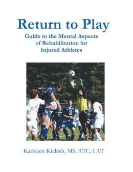 Return to Play: Guide to the Mental Aspects of Rehabilitation for Injured Athletes (PagePerfect NOOK Book)