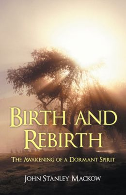Birth and Rebirth: The Awakening of a Dormant Spirit