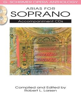 Arias for Soprano: G. Schirmer Opera Anthology Accompaniment CDs (2)
