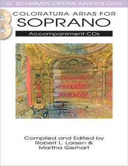 Coloratura Arias for Soprano: G. Schirmer Opera Anthology Accompaniment CDs (2)