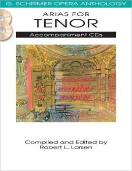 Arias for Tenor: G. Schirmer Opera Anthology Accompaniment CDs (2)