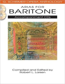 Arias for Baritone: G. Schirmer Opera Anthology Accompaniment CDs (2)