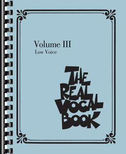The Real Vocal Book - Volume III: Low Voice