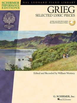 Edward Grieg - Selected Lyric Pieces: with a CD of performances Schirmer Performance Editions