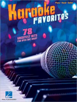 Karaoke Favorites - 78 Greatest Hits for Open Mic Night