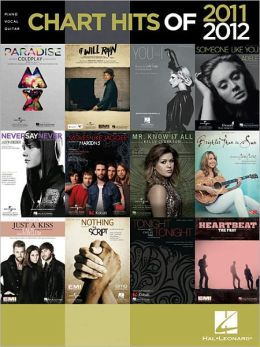 Chart Hits of 2011-2012 - Piano/Vocal/Guitar